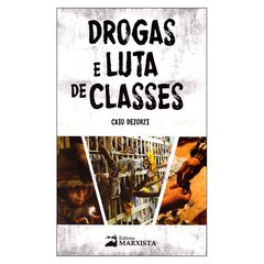 Drogas e Luta de Classes (Caio Dezorzi)