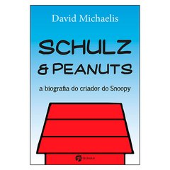 Schulz & Peanuts (David Michaelis)
