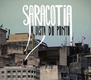 CD Saracotia - A vista do ponto (Independente)