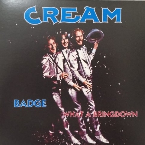 Cream - Badge / What a Bringdown [Compacto]