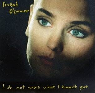 Sinéad O'Connor - I Do Not Want What I Haven't Got [LP]