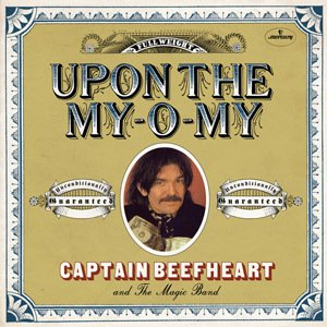 Captain Beefheart and The Magic Band - Upon The My-O-My [Compacto]