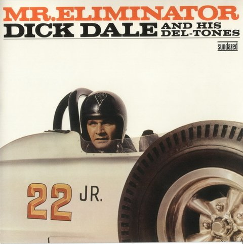 Dick Dale And His Del-tones - Mr. Eliminator [LP]