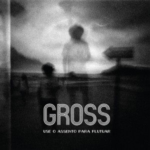 Gross - Use o assento para flutuar [CD]