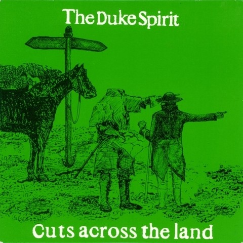 Duke Spirit - Cuts Across The Land [Compacto]