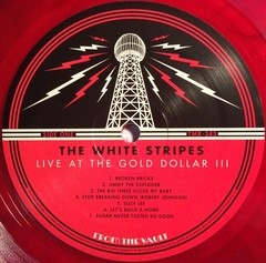 White Stripes - Live at the Gold Dollar Vol. III [LP]