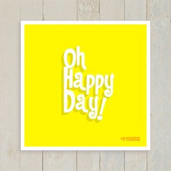 Quadro Oh Happy Day! - Encadreé Posters