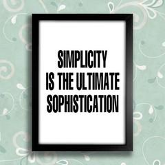 Poster Simplicity  is the Ultimate Sophistication