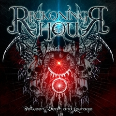 RECKONING HOUR - between death and courage - CD
