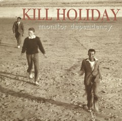 KILL HOLIDAY - monitor dependency - CD