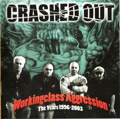 CRASHED OUT - Workingclass aggression - CD