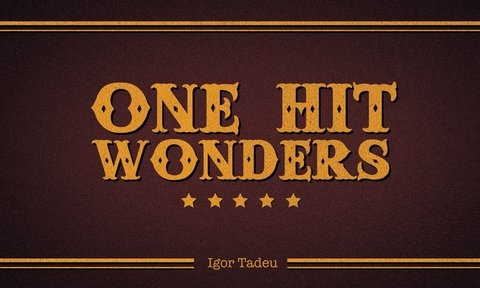 One Hits Wonder, de Igor Tadeu