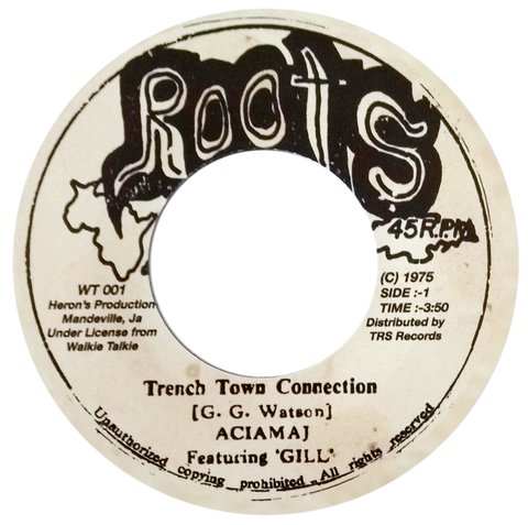 "7"" Aciamaj - Trench Town Connection/Wrong Connection [NM]"