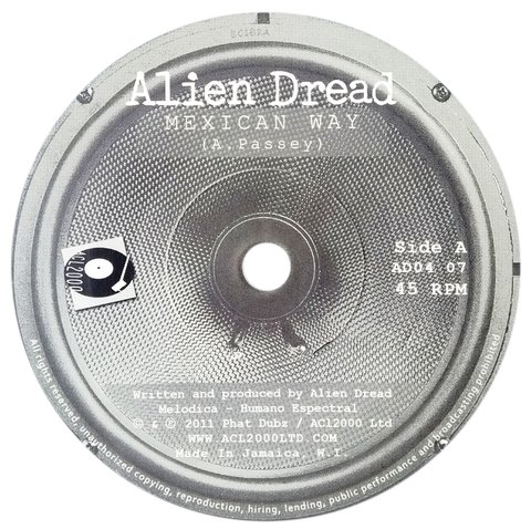 "7"" Alien Dread - Mexican Way/Real Dub [M]"