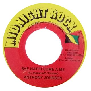 "7"" Anthony Johnson - She Haffi Come A Me/Version [VG-]"