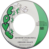 "7"" Gregory Isaacs - Never Be Ungrateful/Version [NM]"