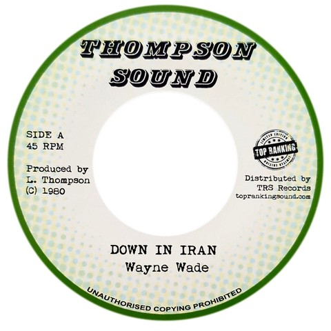 "7"" Wayne Wade - Down In Iran/Version [NM]"