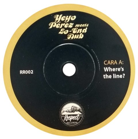 "7"" Yeyo Perez - Wheres The Line/Wheres The Dub [NM]"