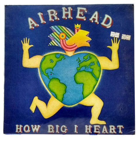 LP Airhead - How Big I Heart [M]