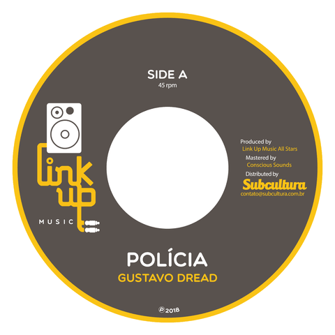 "7"" Gustavo Dread/Link Up Music All Stars - Polícia/Ligeiro Dub [NM]"
