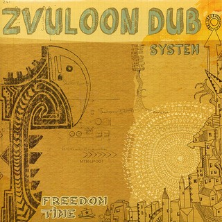 LP Zvuloon Dub System - Freedom Time [M]
