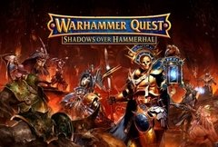 Warhammer Quest: Shadows Over Hammerhal (2017)