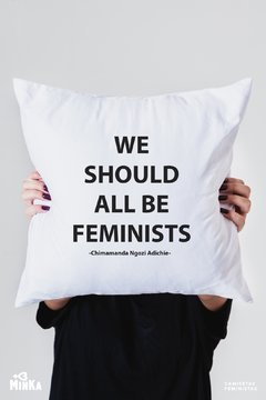 Almofada We Shoul All Be Feminists - MinKa Camisetas Feministas