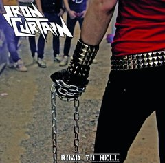IRON CURTAIN - Road to hell