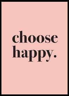 (234) CHOOSE HAPPY - comprar online