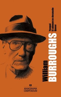 William Burroughs  ( Yonqui - El almuerzo desnudo - Queer ) - Anagrama