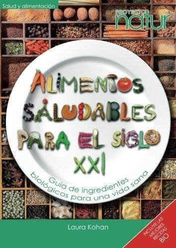 ALIMENTOS SALUDABLES PARA EL SIGLO XXI - Laura Kohan - LOCAL GLOBAL
