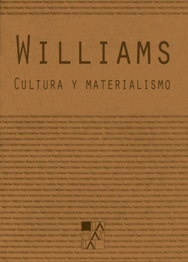 CULTURA Y MATERIALISMO - RAYMOND WILLIAMS - La marca editora