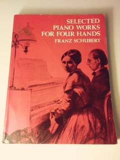 Selected Piano Works For Four Hands - Franz Schubert - Dover (usado)