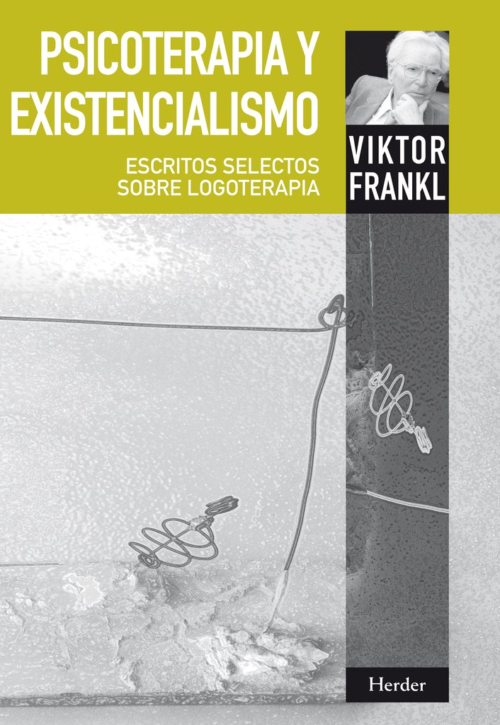 Psicoterapia y existencialismo - Viktor Frankl - Herder