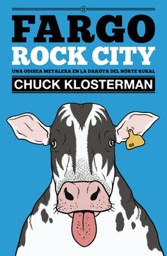 Fargo Rock City - Chuck Klosterman