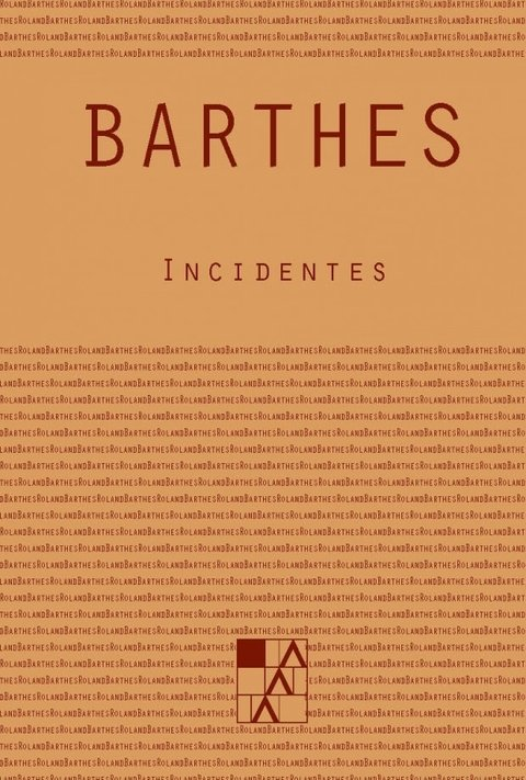 Incidentes - Roland Barthes - La Marca Editora