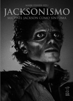 Jacksonismo - Mark Fisher - Caja Negra