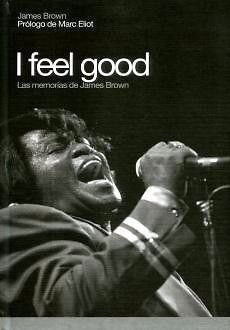 I FEEL GOOD. Las memorias de James Brown - James Brown - Global Rhytm Press