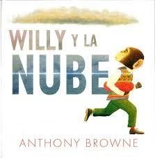 WILLY Y LA NUBE - Anthony Browne - FCE