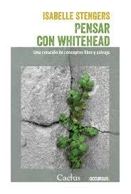 PENSAR CON WHITEHEAD  - ISABELLE STENGERS - Cactus
