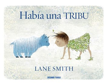 HABÍA UNA TRIBU - LANE SMITH  - OCEANO TRAVESIA