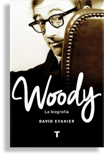 WOODY . LA BIOGRAFIA -   DAVID EVANIER - Turner
