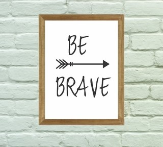 Quadro Decorativo Be Brave - Arte e Cores