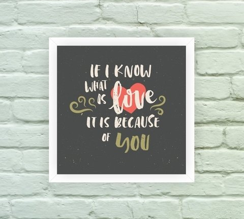 Quadro Decorativo If I know what is Love - comprar online