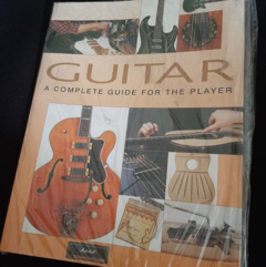 Guitar a complete guide for the player ISBN 978184573380