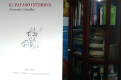 El payaso interior - Fernando González  - ISBN 9588281008. Fondo editorial universidad Eafit