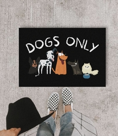 TAPETE 60x40CM - TAPETE DOGS ONLY