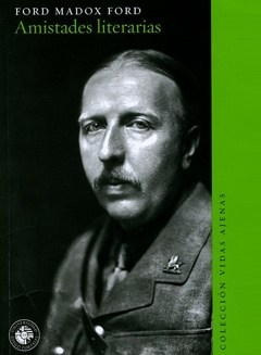 MADOX FORD, FORD - Amistades literarias