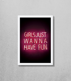 Quadro Girls Just Wanna Have Fun Neon - comprar online