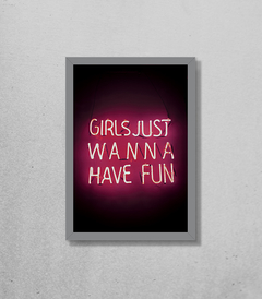 Quadro Girls Just Wanna Have Fun Neon na internet